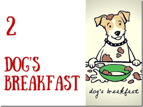 2. dogs breakfast