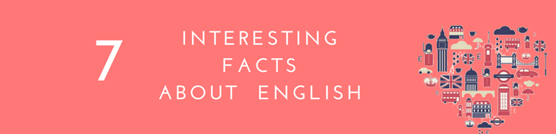 7 interesting facts about the English Language
